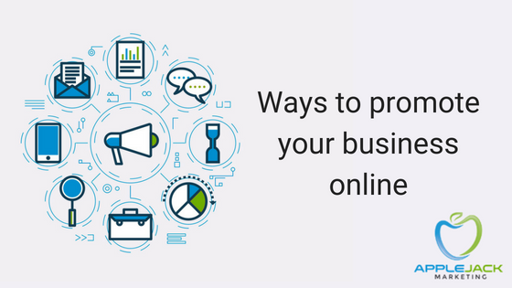 Ways to promote your business online Applejack Marketing