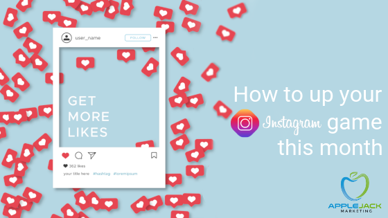 How to up your instgram game applejack marketing