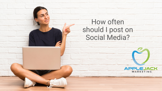 how often should i post on social media applejack marketing